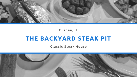 The Backyard Steak Pit – Gurnee, IL – A Classic Steakhouse
