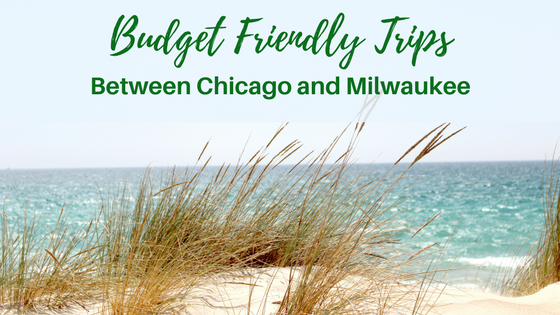 5 Budget Friendly Getaways Between Chicago and Milwaukee