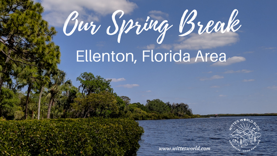 Our Spring Break Visit to Ellenton, Florida Area