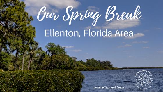 Our Spring Break Visit to Ellenton, Florida Area