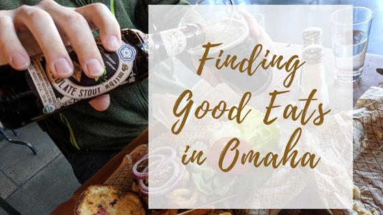 Finding Good Eats in Omaha