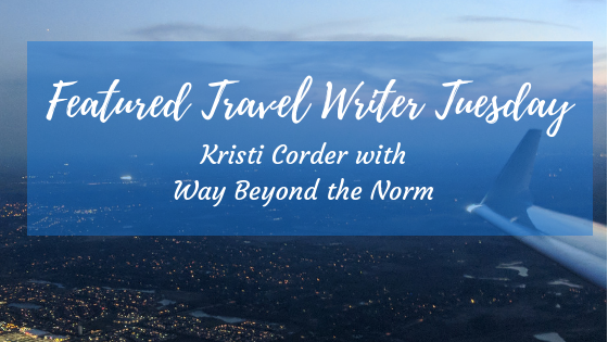 Featured Travel Writer Tuesday with Kristi Corder