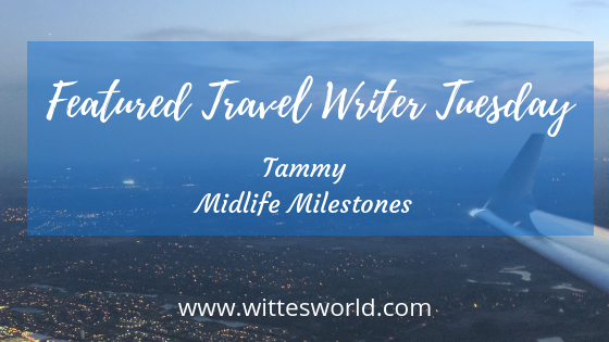 Featured Travel Writer Tuesday with Midlife Milestones