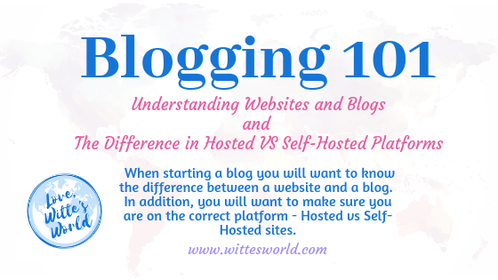 Understanding Websites/Blogs and Hosted/Self-Hosted Platforms – Which are the Right One's for You?
