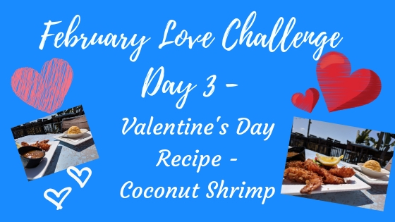 Coconut Shrimp Recipe – Day 3 of the February Love Challenge